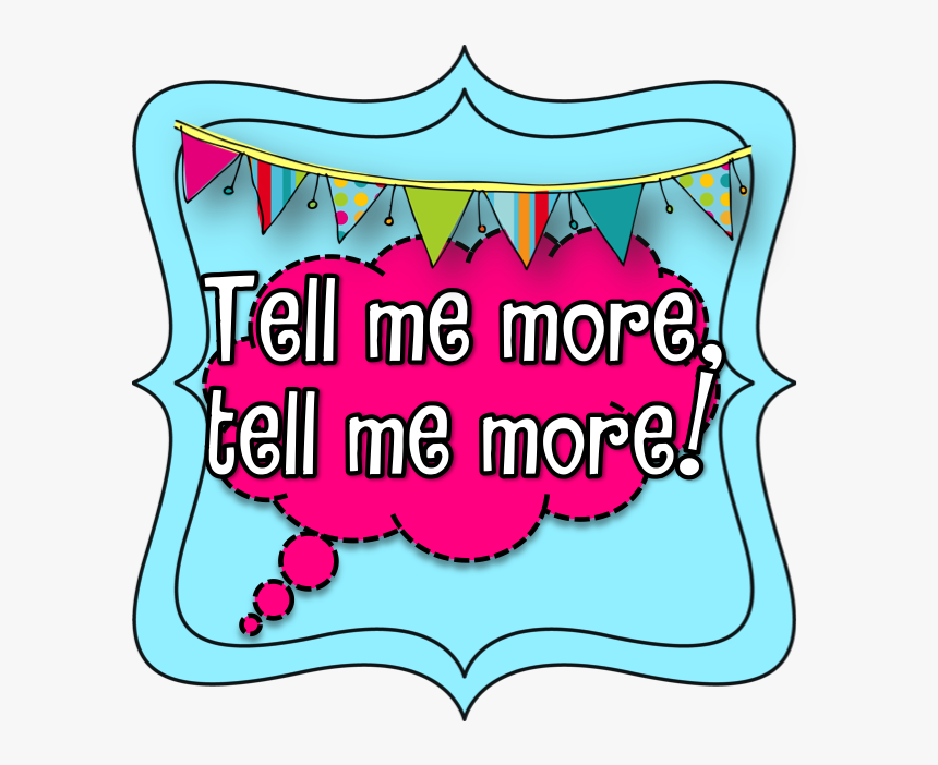 Tell Me More Clipart - Tell Me More Clip Art, HD Png Download, Free Download