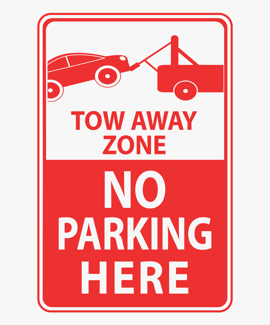 Tow Away Zone No Parking Here, - Warning Signs, HD Png Download, Free Download
