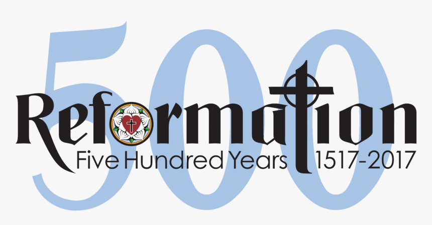 Reformation Five Hundred Years 1517-2017 - Reformation Day 500th Anniversary, HD Png Download, Free Download