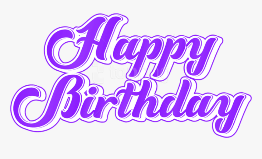 Transparent Happy Birthday Background Png - Happy Birthday Png Text, Png Download, Free Download