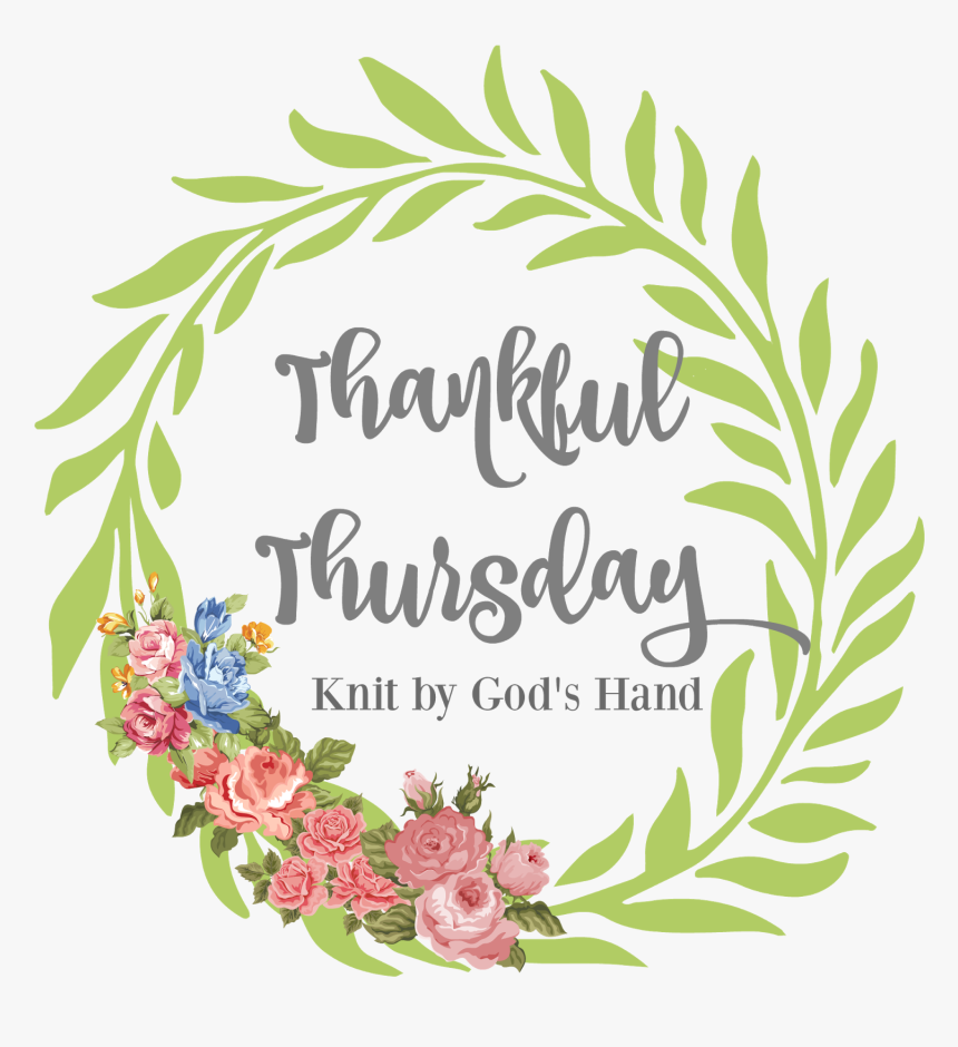 Knit By God's Hand Thankful Thursday, HD Png Download - kindpng