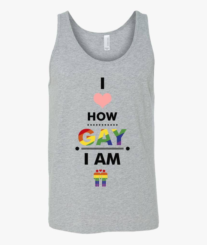 I Love How Gay I Am Shirts Lgbt Shirts Gay Pride Shirts - Shirt, HD Png Download, Free Download