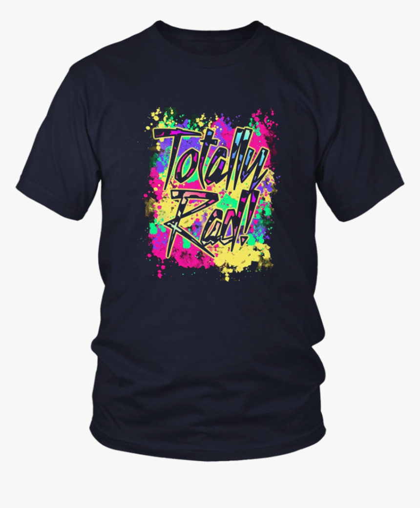 Totally Rad 80s Neon Paint Splash 1980s Party T-shirt - Totally Rad Neon Splash, HD Png Download, Free Download
