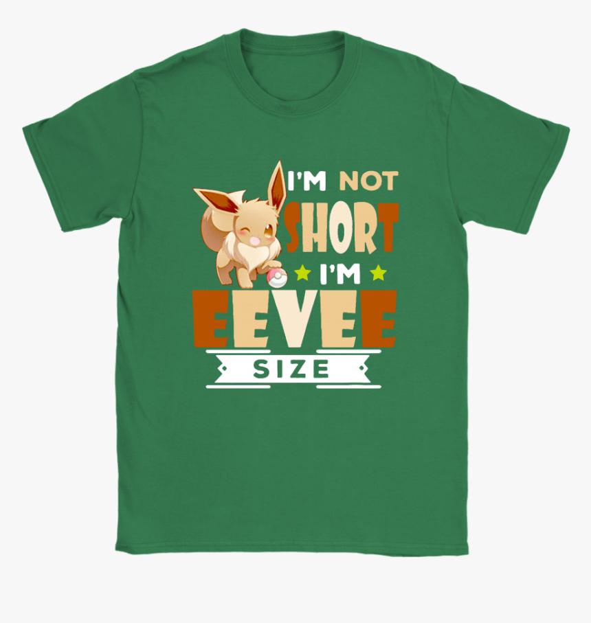 "I""m Not Short I""m Eevee Size Pokemon Shirts - I M Not Short I M Eevee Size Pokemon Shirts, HD Png Download, Free Download"
