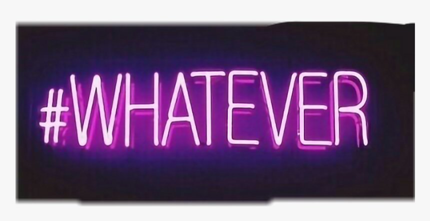 #whatever #neon - Electronic Signage, HD Png Download, Free Download