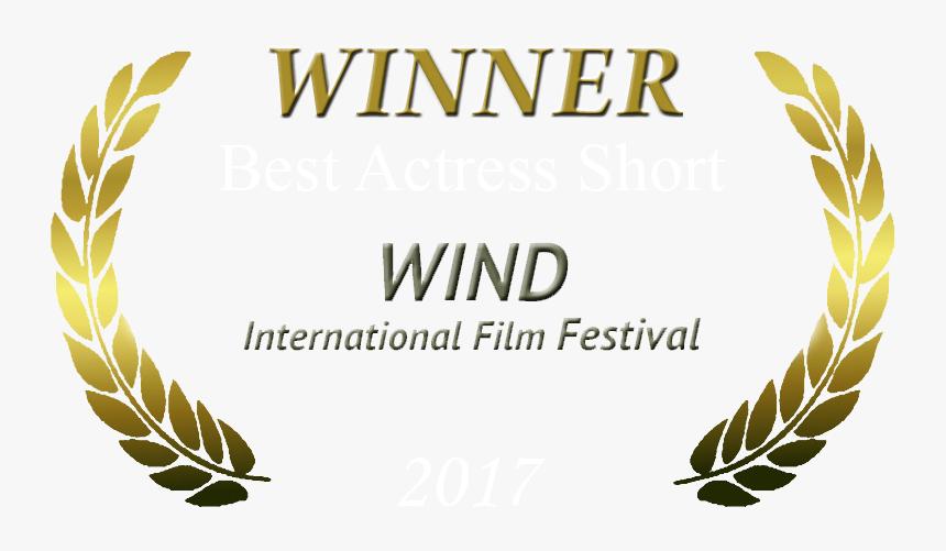 6ad3d124 Aef8 4e90 87b5 F472e79be1edwind Gold Best - Film Festival Laurels Transparent, HD Png Download, Free Download