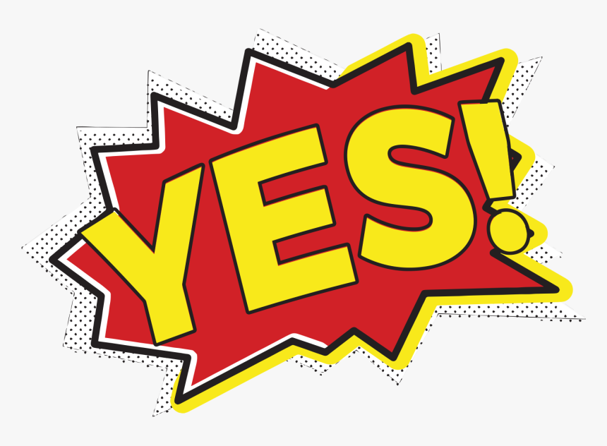 Yes Yes Word Clipart Transparent Hd Png Download Kindpng