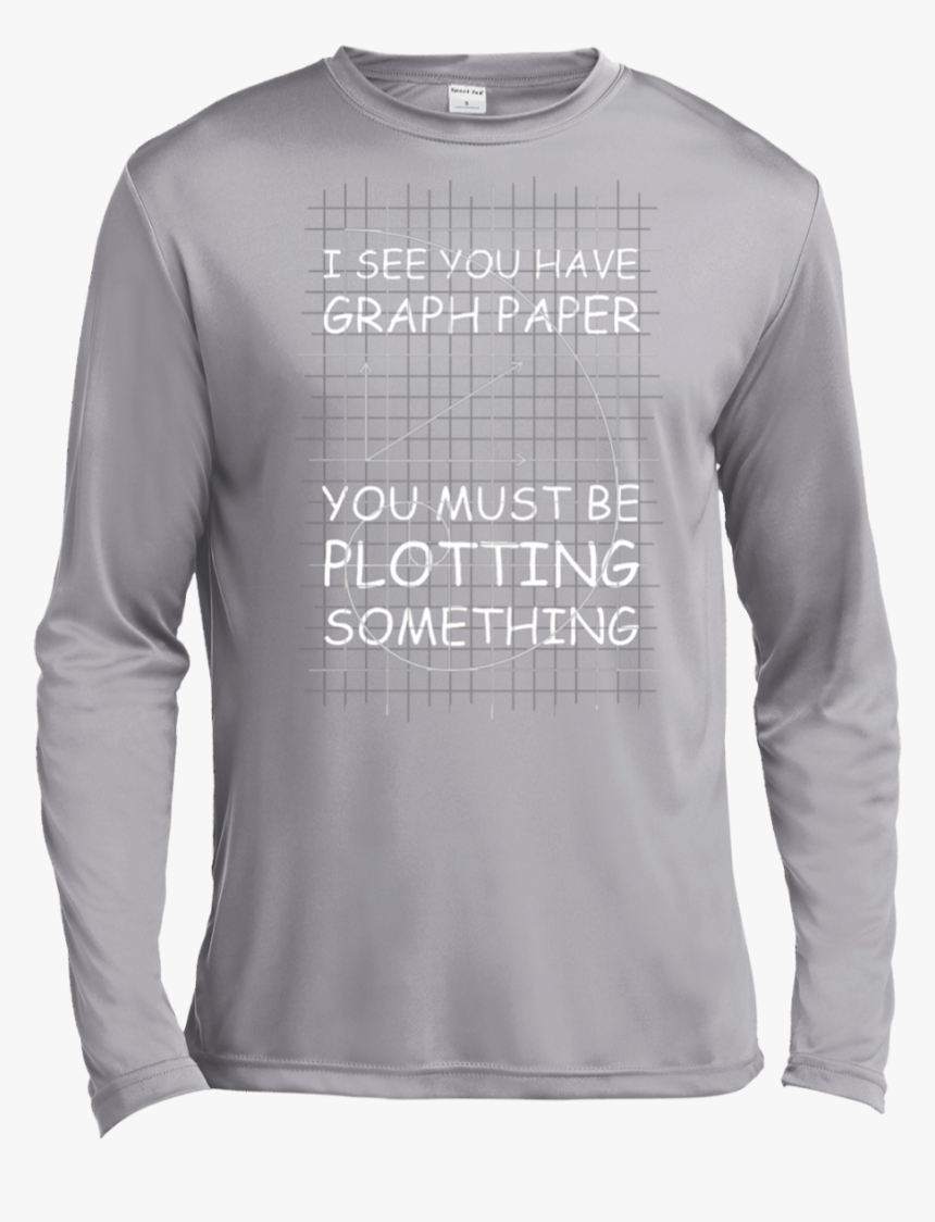 I See You Have Graph Paper Tall Style T-shirt & Hoodie - Long-sleeved T-shirt, HD Png Download, Free Download