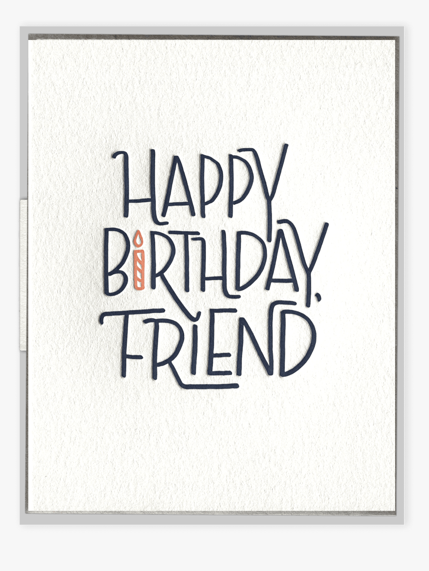 Happy Birthday, Friend Letterpress Greeting Card - Calligraphy, HD Png Download, Free Download