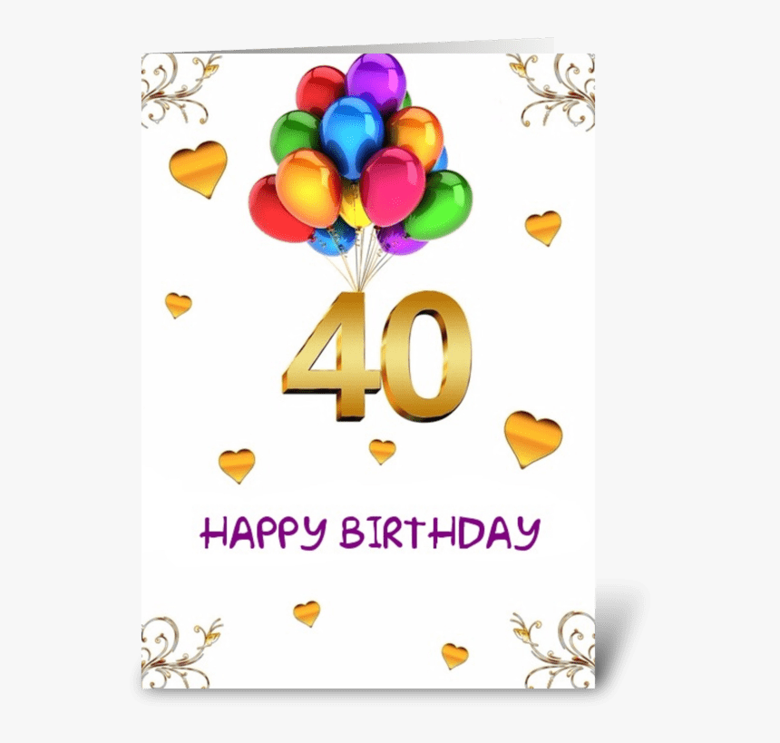 Happy 40th Birthday Greeting Card - Wishes Birthday Card Happy Birthday 40th, HD Png Download, Free Download