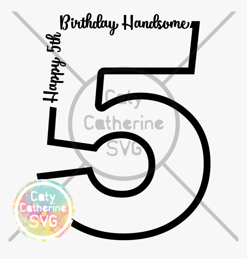 5 Five Years Old Birthday Happy Birthday Handsome Svg - Happy 3rd Birthday Svg, HD Png Download, Free Download