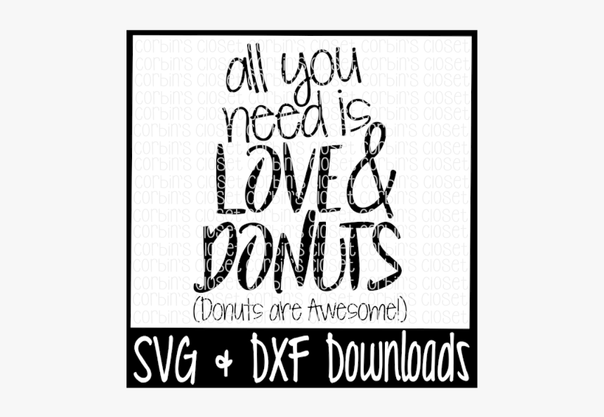 Free Love Svg Donut Svg All You Need Is Love Calligraphy Hd Png Download Kindpng