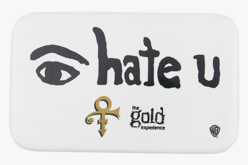 Eye Hate U Music Button Museum - Prince The Gold Experience, HD Png Download, Free Download