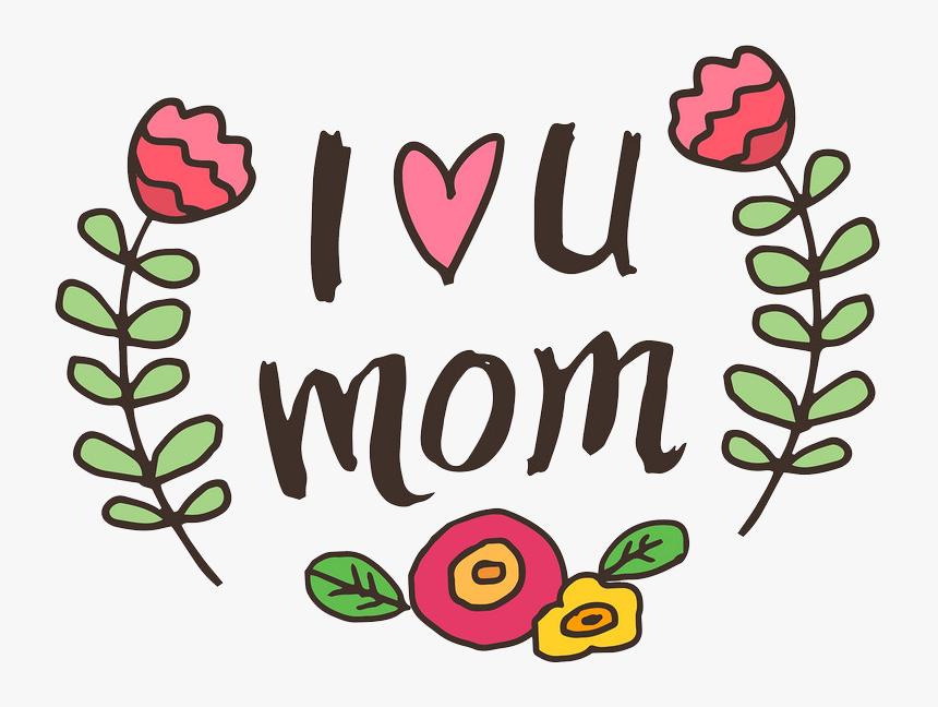 I Love You Mom Png File - Te Amo Mama En Ingles, Transparent Png, Free Download