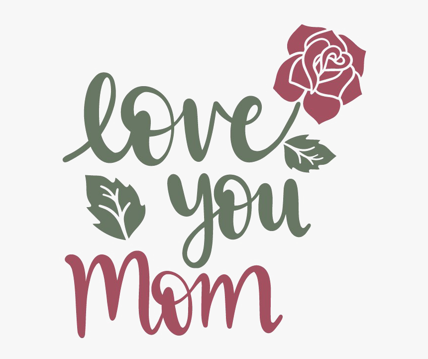 I Love You Mom Transparent - Love You Mom Png, Png Download, Free Download