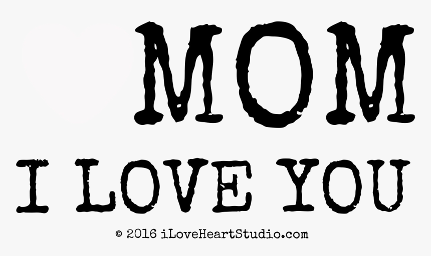 I Love You Mom - Love U Mom Png, Transparent Png, Free Download