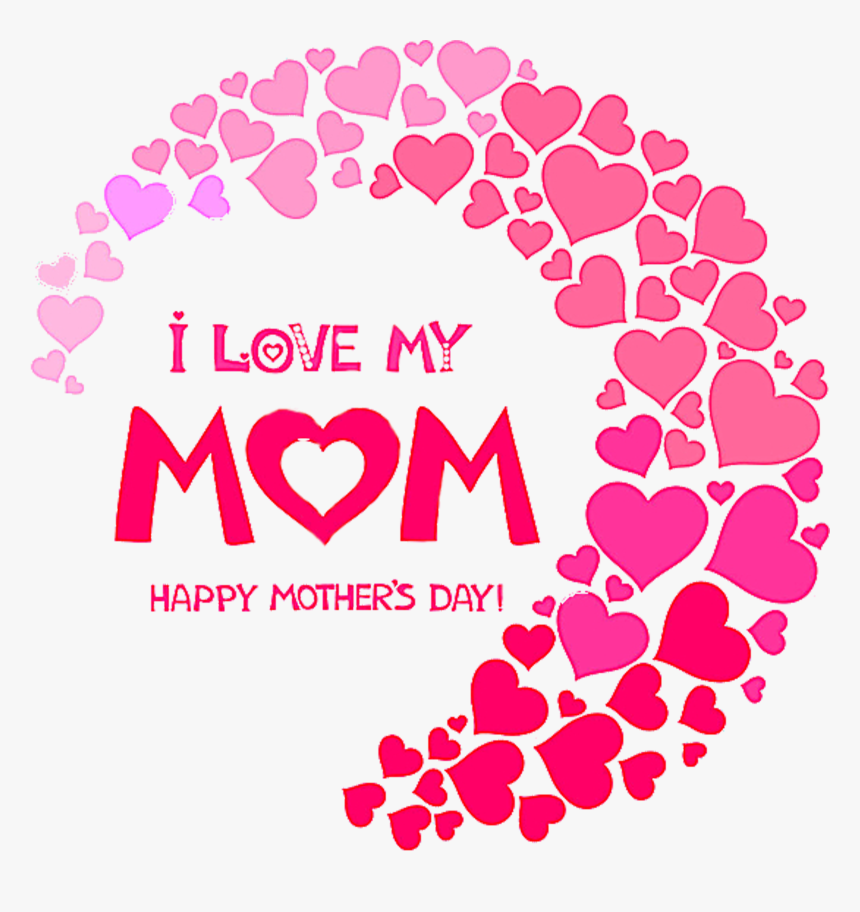 """Free Png Mother""""s Day - Love My Mother Png, Transparent Png, Free Download"""