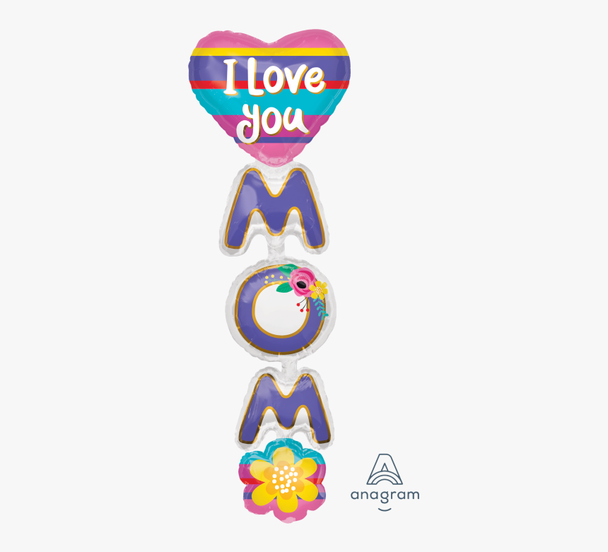 Love You Mom In Vertical, HD Png Download, Free Download