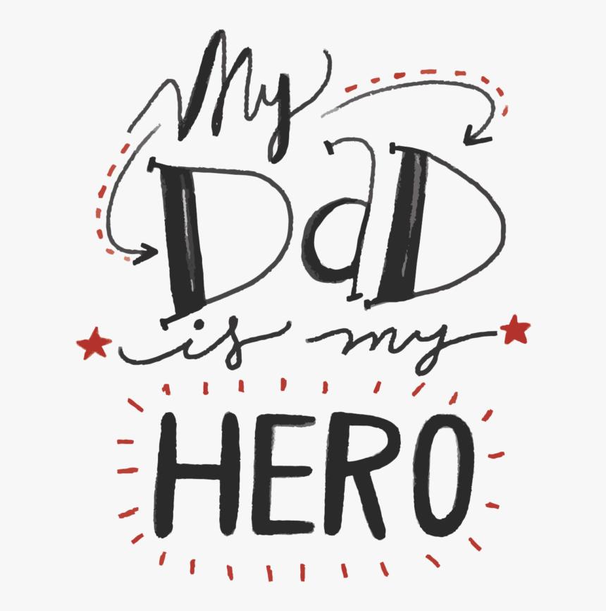 Art,graphic Design,art,clip Art,artwork - My Dad Is My Hero Name, HD Png Download, Free Download