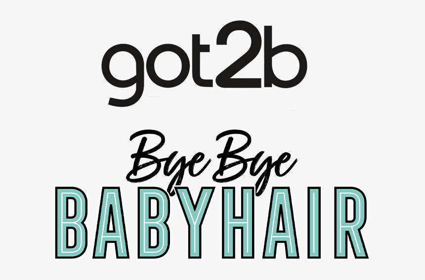 Got2b Com Bye Bye Babyhair, HD Png Download, Free Download