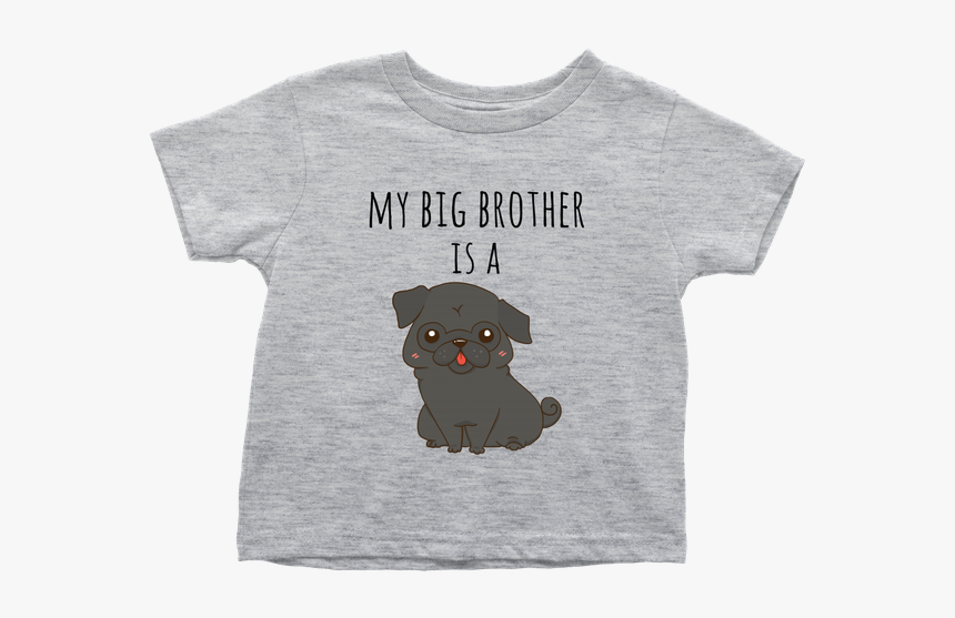 My Big Brother Is A Black Pug Baby T Shirt, Funny Dog - T Shirts For Birthday Boy Baseball, HD Png Download, Free Download