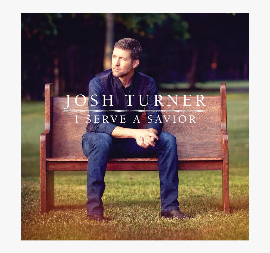 """I Serve A Savior""""  Title=""""i Serve A Savior - Josh Turner I Serve A Savior, HD Png Download, Free Download"""