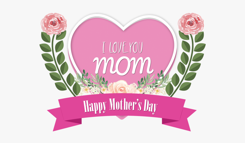 """I Love You Mom Happy Mother""""s Day, I Love You Mom, - Financial Education Partnership, HD Png Download, Free Download"""