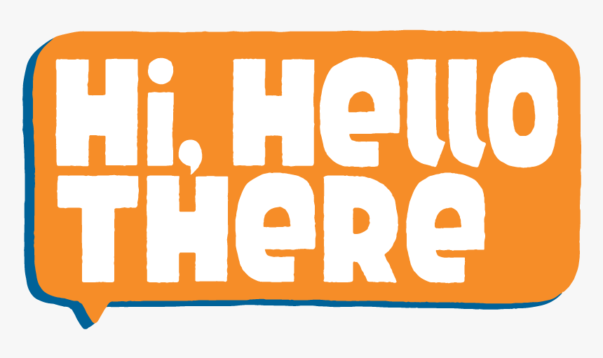 Hello There Text Png Transparent Png Kindpng So a long version of what i'm saying. hello there text png transparent png