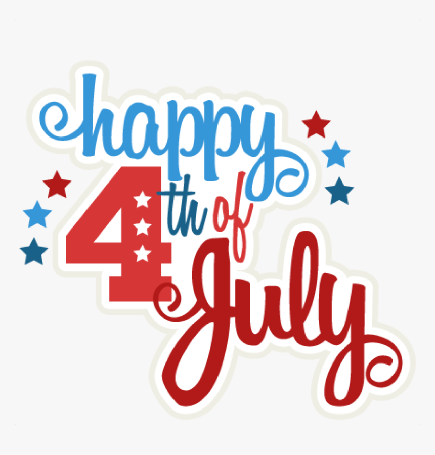 Happy 4th Of July Clipart Happy 4th Of July Svg Scrapbook - Clipart Happy 4th Of July, HD Png Download, Free Download