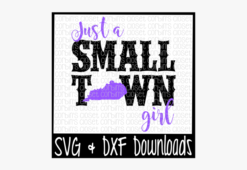 Free Just A Small Town Girl Kentucky Cut File Crafter - Just A Small Town Girl Kentucky, HD Png Download, Free Download