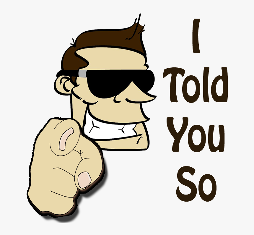 Transparent Finger Pointing At You Png - Told You So Png, Png Download, Free Download