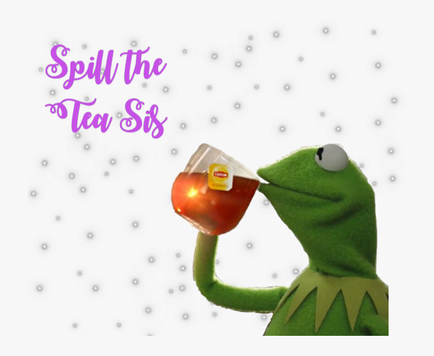 Kermit Spill The Tea Kermitthefrog Tea Meme Kermit Sipping
