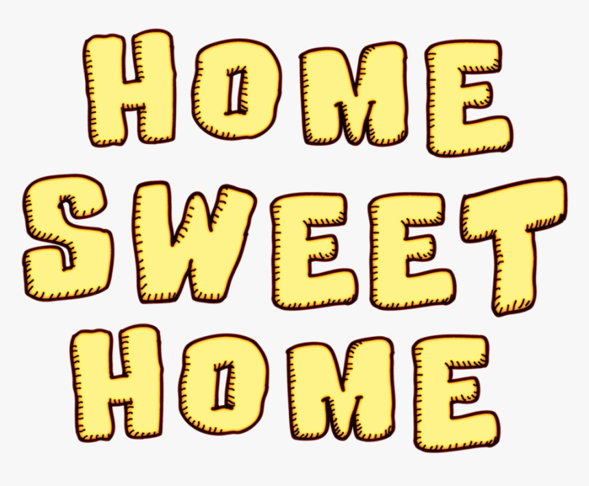 Home Sweet Home Png , Png Download, Transparent Png, Free Download