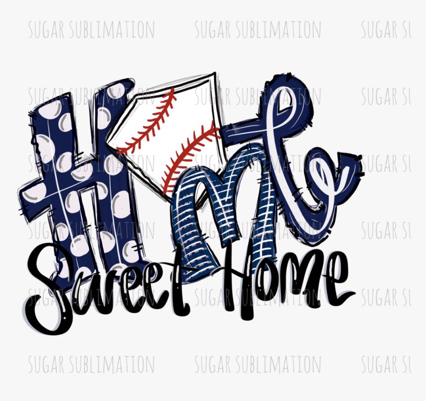 Baseball Home Sweet Home Navy Baseball - Baseball Home Sweet Home, HD Png Download, Free Download