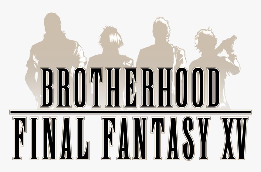 Final Fantasy Xv Logo Png - Demo Final Fantasy 15 Brotherhood, Transparent Png, Free Download
