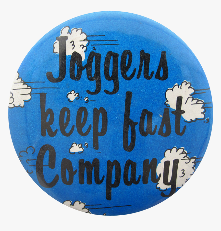 Joggers Keep Fast Company Social Lubricators Button - Calligraphy, HD Png Download, Free Download