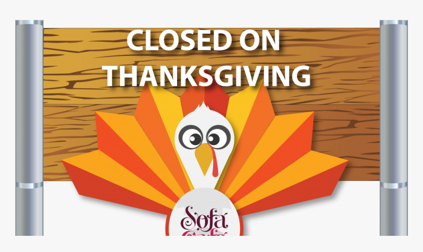 Sofa Cafe Closed On Thanksgiving - We Will Be Closed On Thanksgiving Day, HD Png Download, Free Download