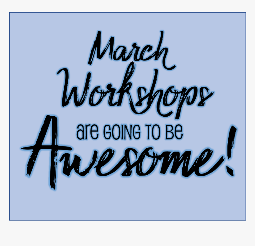 """You""""re Going To Want To Be At March""""s Meeting - Calligraphy, HD Png Download, Free Download"""